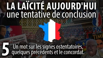 La Laïcité en France (5/5) : Et aujourd'hui ? Tentative de conclusion