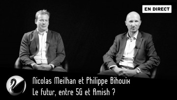 Le futur, entre 5G et Amish ? Nicolas Meilhan et Philippe Bihouix [EN DIRECT]