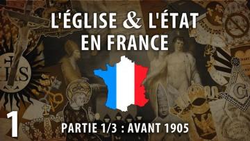 L'Église et l'État en France (1/5) : Avant 1905
