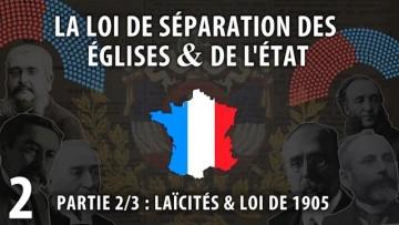 L'Église et l'État en France (2/5) : La Loi de 1905