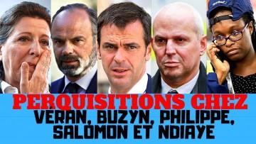 Nouvelles des perquisitions chez Véran, Buzin, Salomon, Ndiaye et Philippe