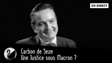 Une Justice sous Macron ? Carbon de Seze