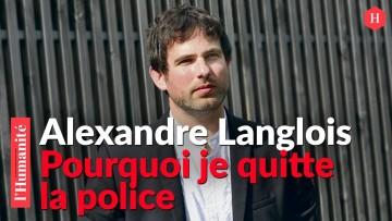 Alexandre Langlois : Pourquoi je quitte la Police