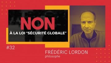 Frédéric Lordon et la loi Sécurité globale: «La police ne veut répondre de rien à personne»