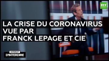 Interdit d'interdire – La crise du coronavirus vue par Franck Lepage et Cie