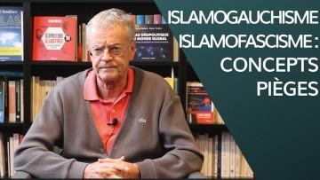 """Islamogauchisme"", ""Islamofascisme"" : concepts pièges"