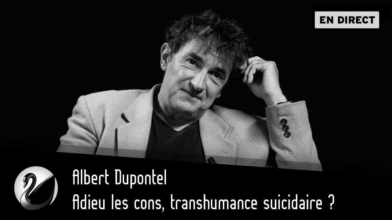 Adieu les cons, transhumance suicidaire ? Albert Dupontel