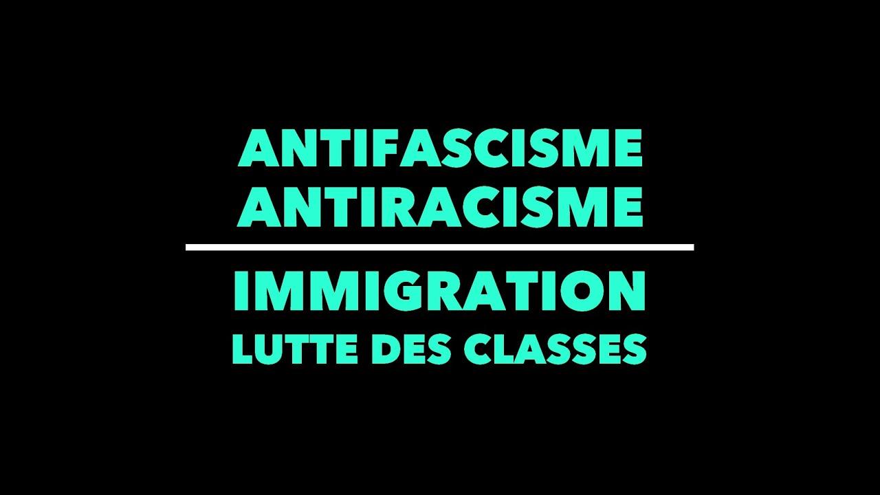 Antifascisme, Antiracisme et Immigration : la grande manipulation