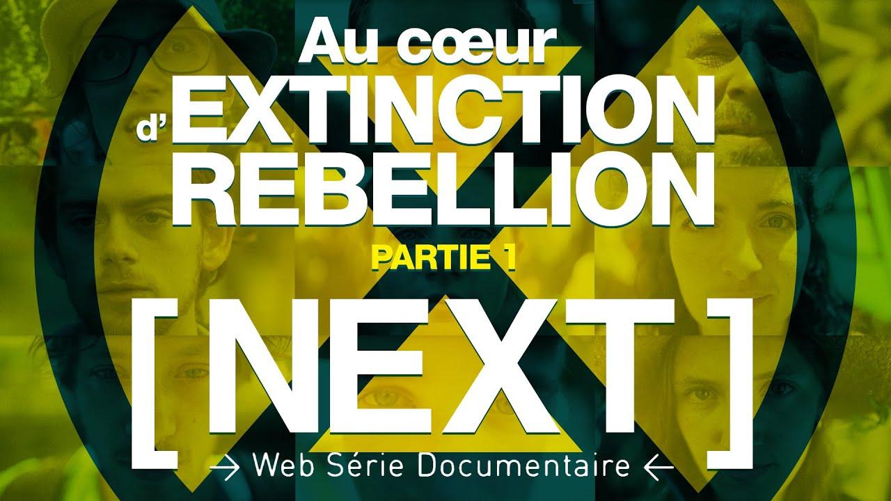 Au coeur d'Extinction Rebellion (Partie 1/2) S02 E05 [ NEXT ]
