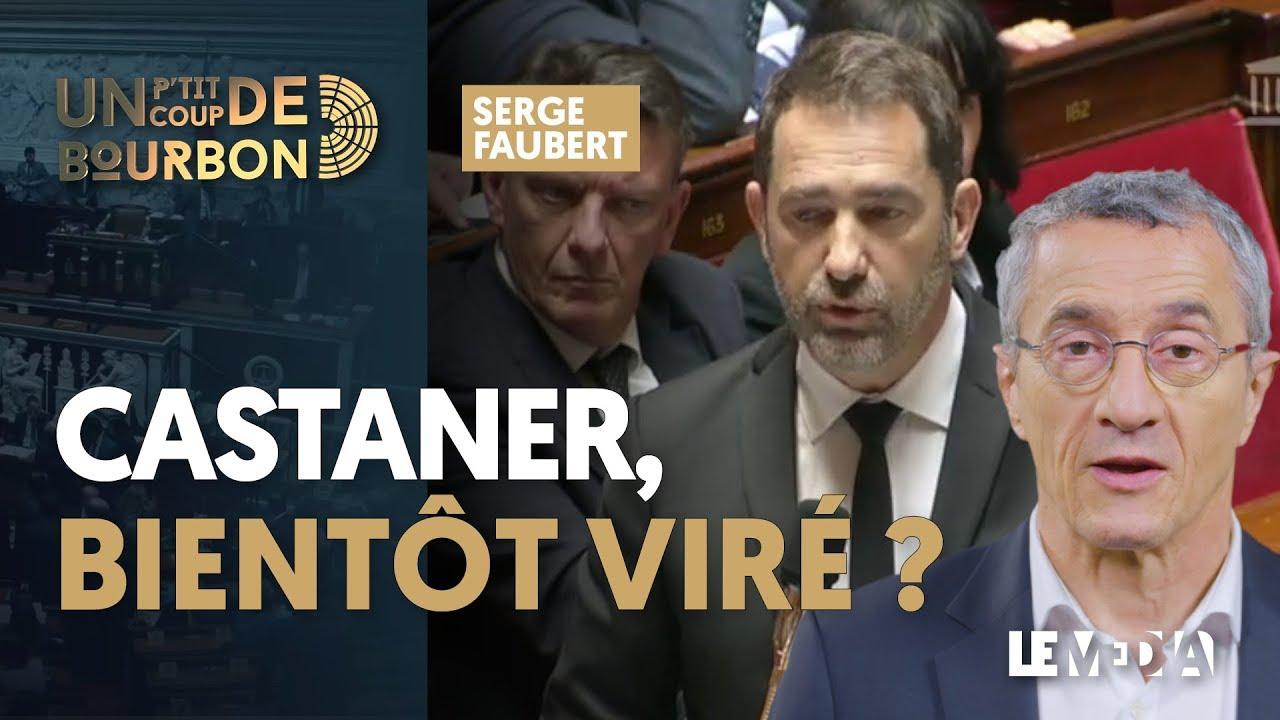 CASTANER, BIENTÔT VIRÉ ?