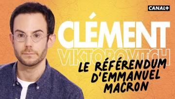 Clément Viktorovitch : Le référendum d'Emmanuel Macron
