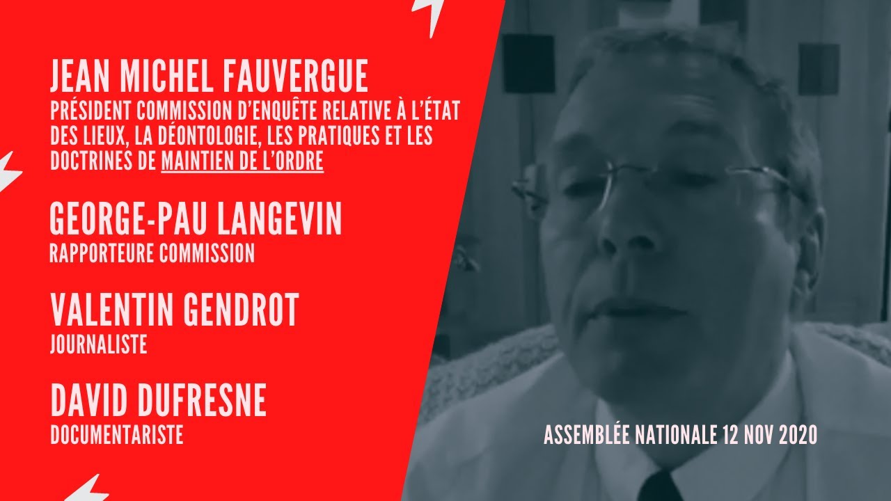 Commission d'enquête Police: audition (vive) de Valentin Gendrot et David Dufresne par JM Fauvergue