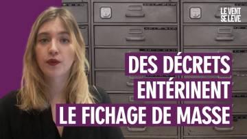 DES DÉCRETS ENTÉRINENT LE FICHAGE DE MASSE