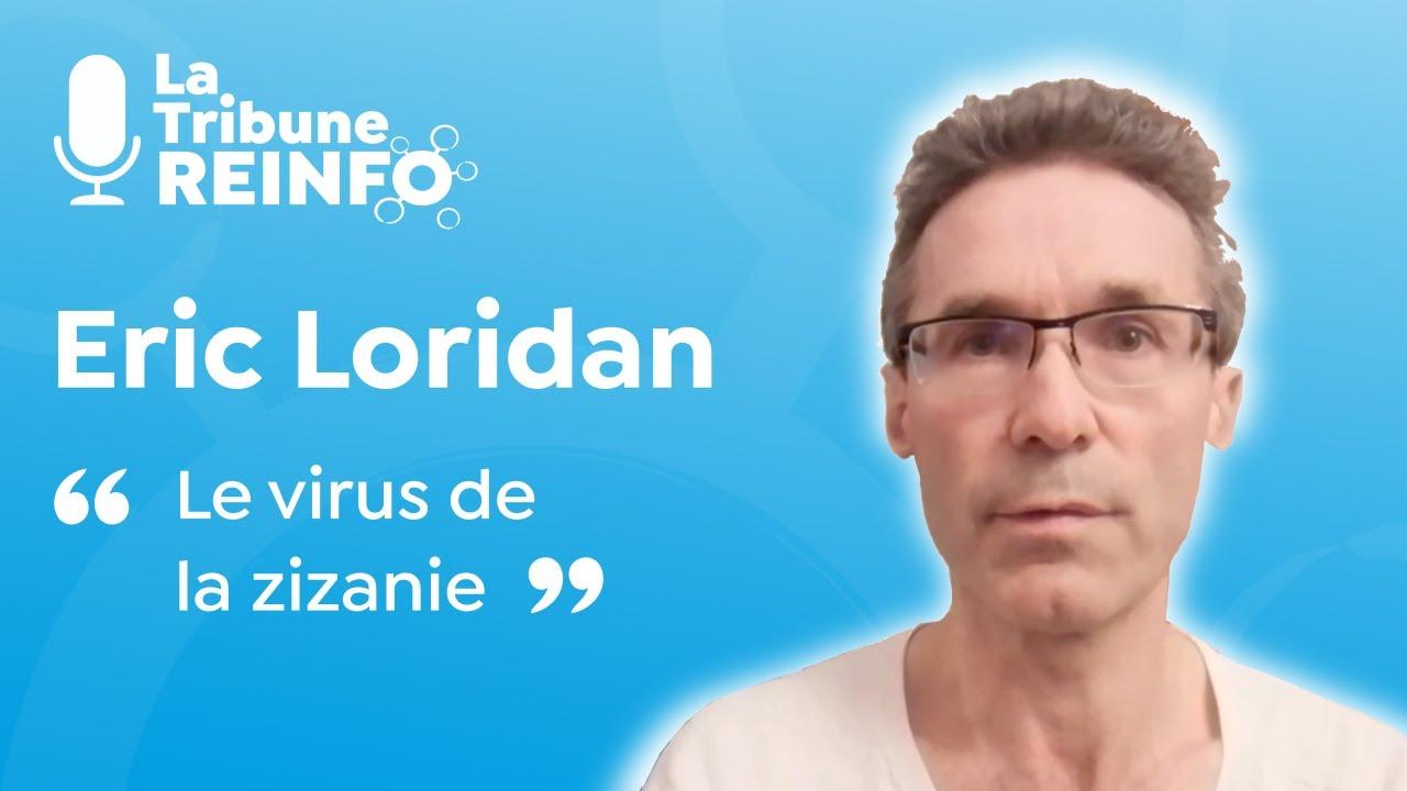 Eric Loridan : Le virus de la zizanie (La Tribune REINFO 24/12/20)