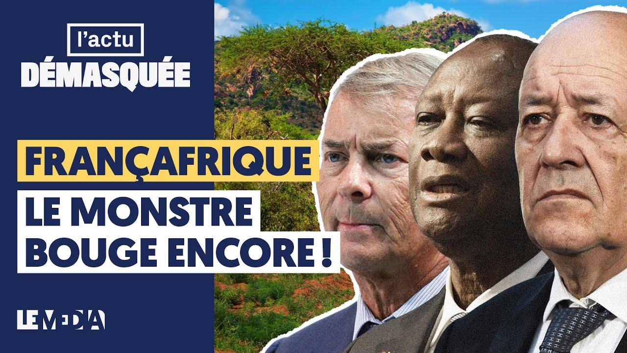 FRANÇAFRIQUE : LE MONSTRE BOUGE ENCORE !