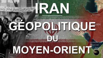 GÉOPOLITIQUE DE L'IRAN AU MOYEN-ORIENT (en cartes)