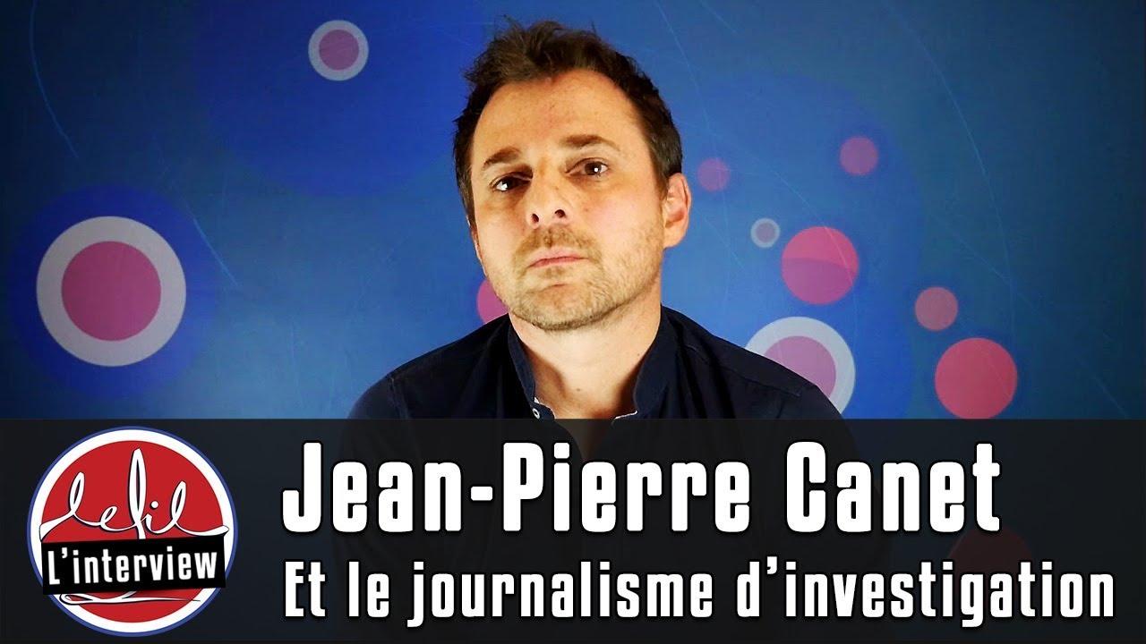 Jean-Pierre Canet et le journalisme d'investigation
