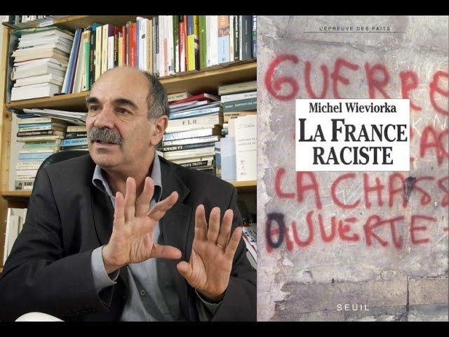 Le racisme archaïque de retour, Michel Wieviorka (2014)