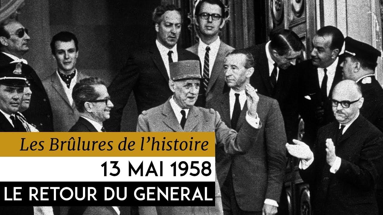 Les Brulûres de l'Histoire – 13 mai 1958 : le retour du général