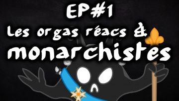 les-orgas-monarchistes-et-reacti
