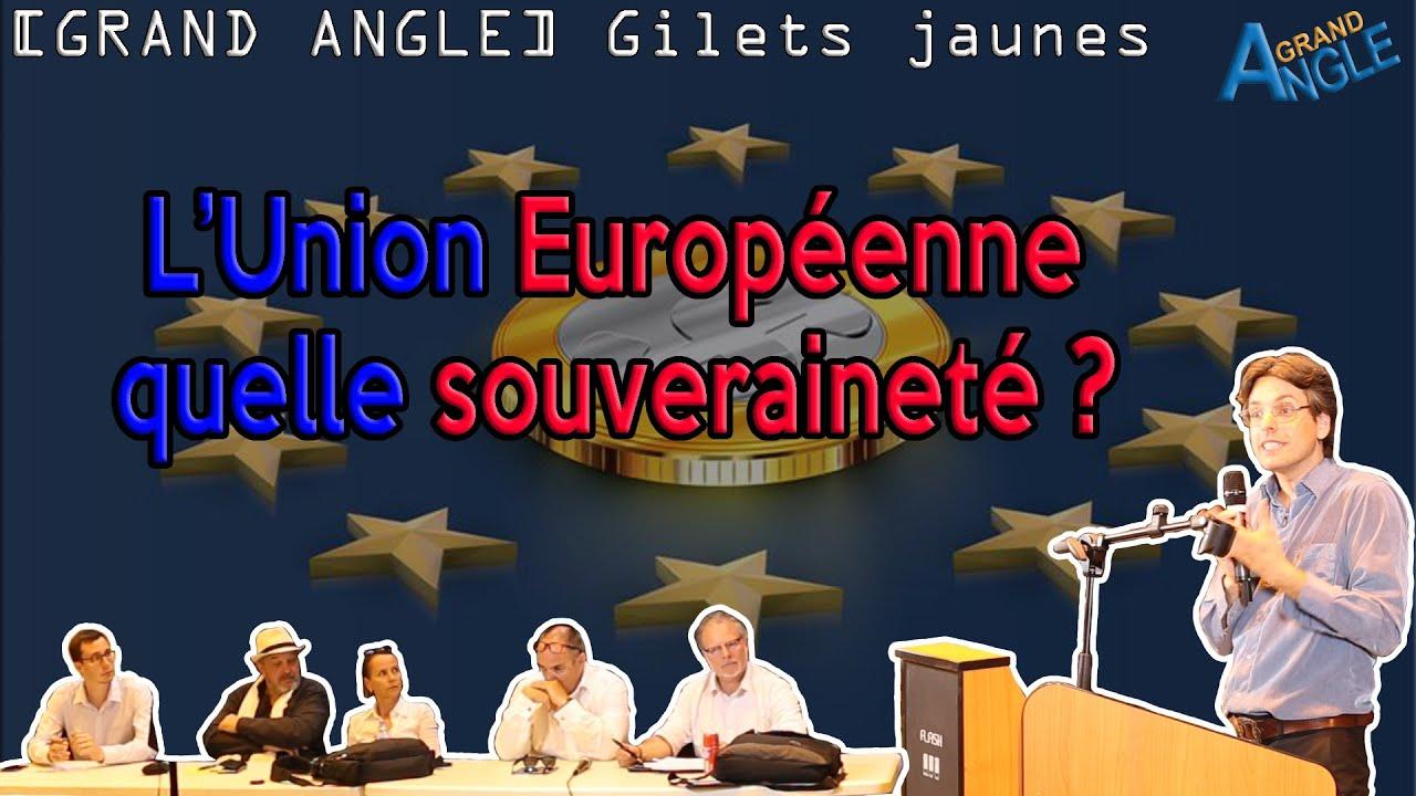 L'Union Européenne : Un problème de souveraineté. Conférence pour les gilets jaunes du Grand Est