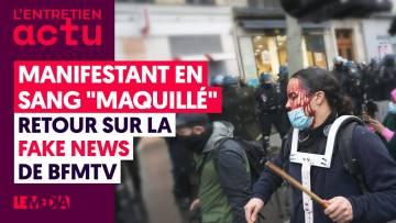 """MANIFESTANT EN SANG """"MAQUILLÉ"""" : RETOUR SUR LA FAKE NEWS DE BFMTV"""