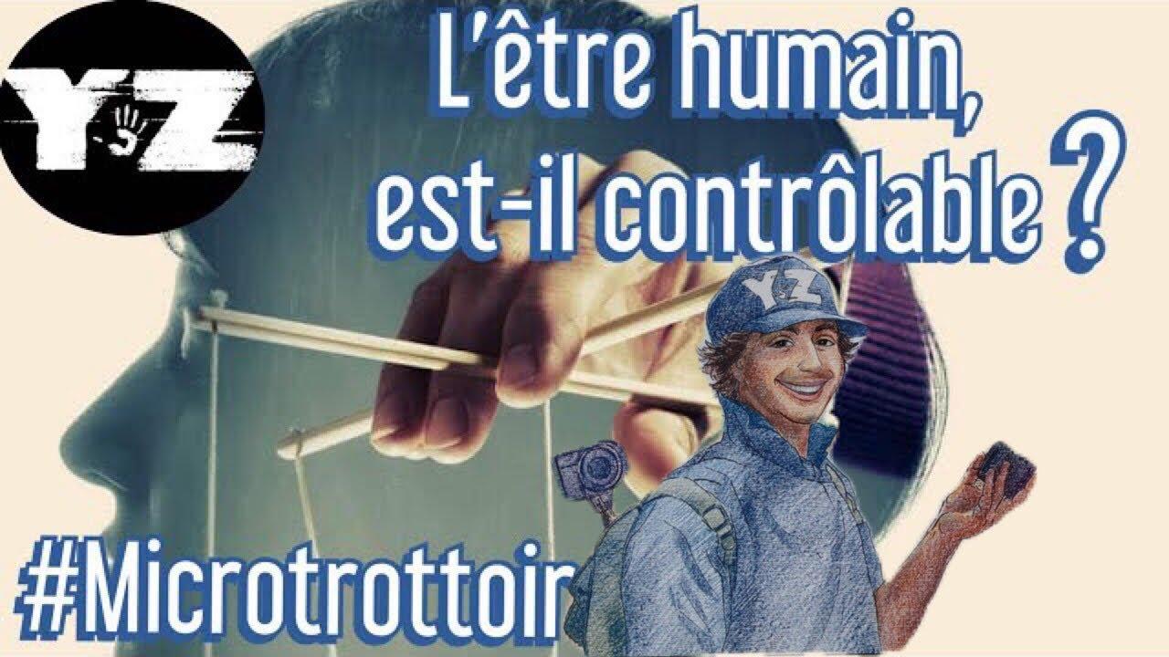Microtrottoir : L'être humain est-il contrôlable ?