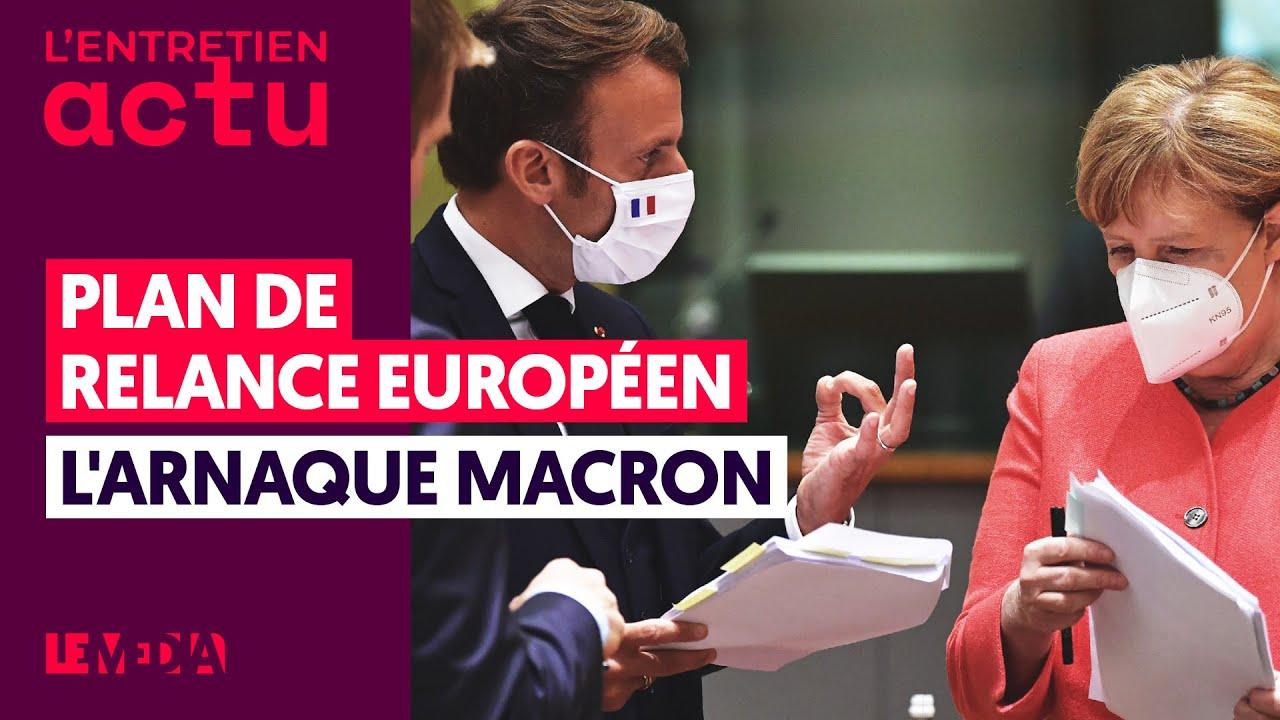 PLAN DE RELANCE EUROPÉEN : L'ARNAQUE MACRON