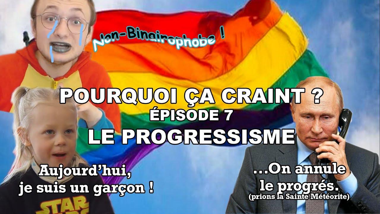 """Pourquoi Ça Craint : """"Le Progressisme"""""""