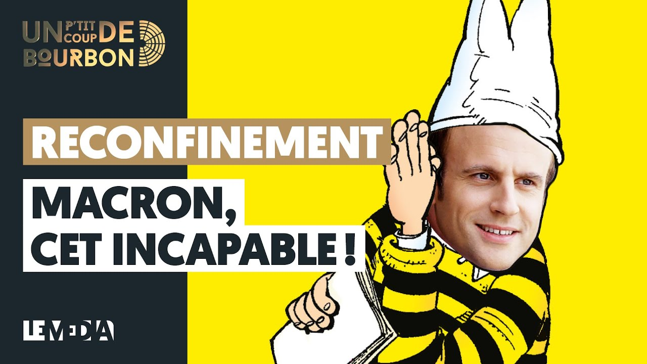 RECONFINEMENT : MACRON, CET INCAPABLE !