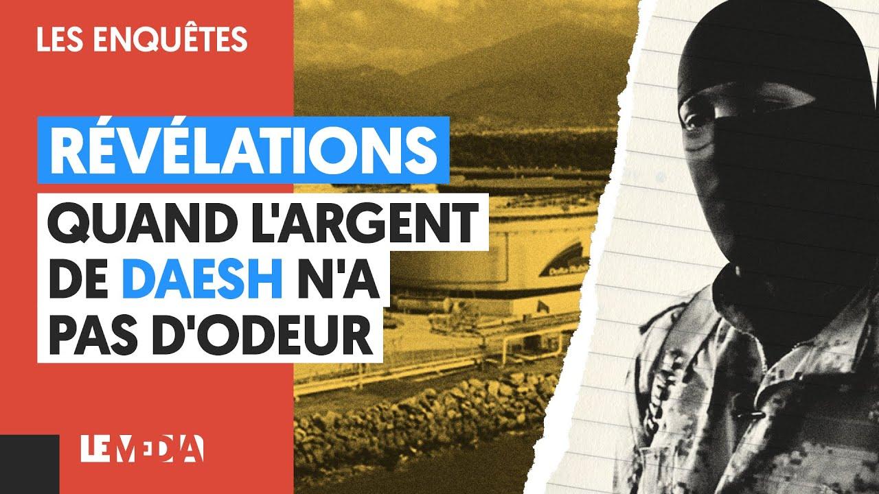 RÉVÉLATIONS : QUAND L'ARGENT DE DAESH N'A PAS D'ODEUR