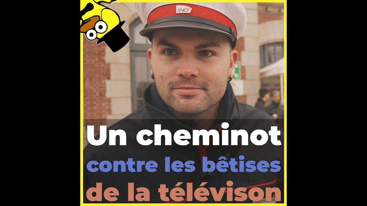 SNCF – Un cheminot contre les bêtises de la télévision !