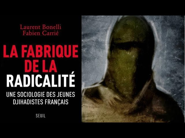 La fabrique de la radicalité – Laurent Bonelli, Fabien Carrié