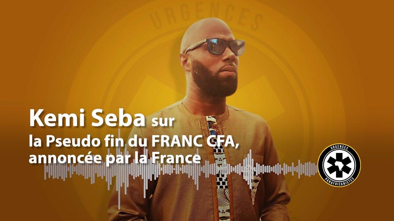 SUR LA PSEUDO FIN DU FRANC CFA, ANNONCÉE PAR LA FRANCE