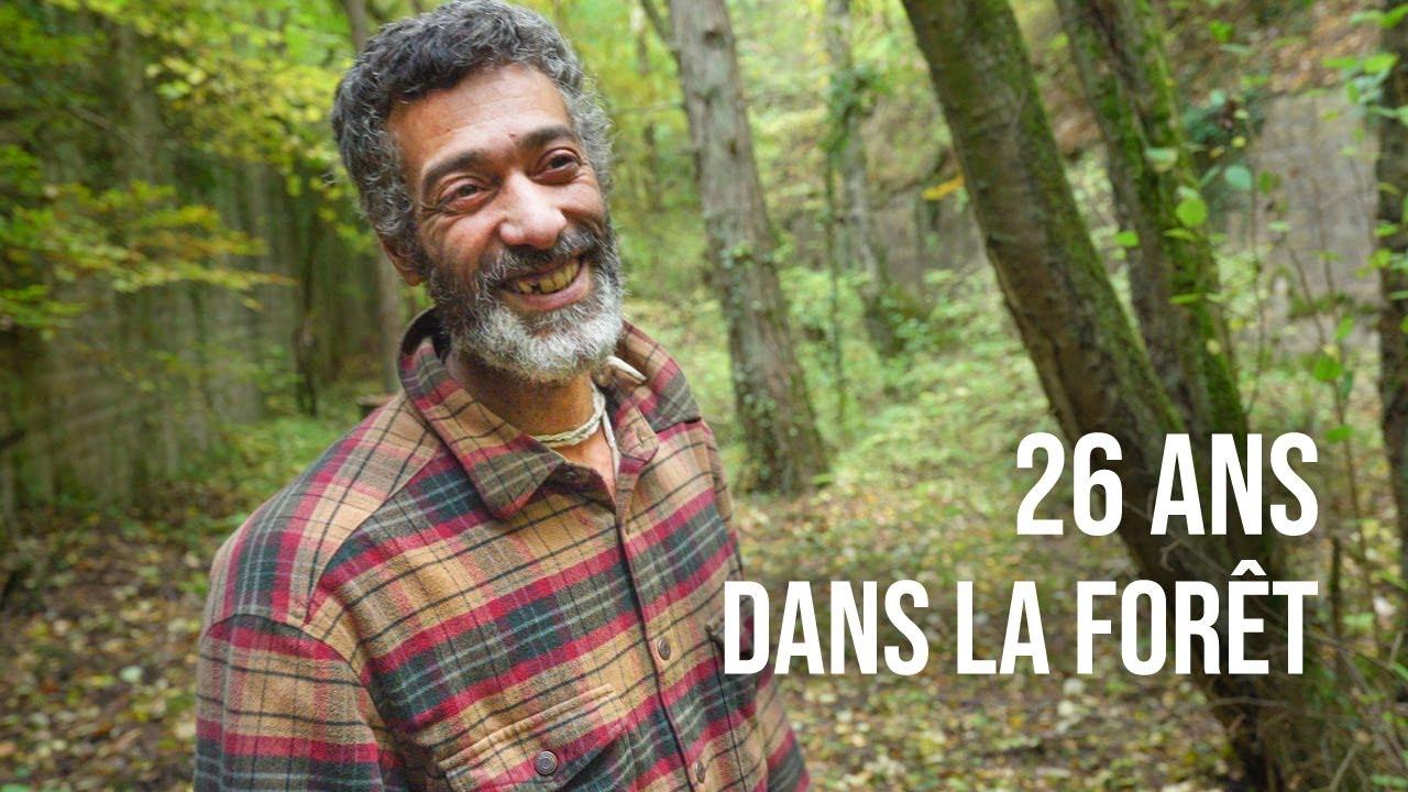 Cet homme vit depuis 26 ans dans la forêt !