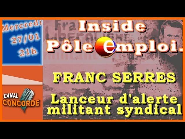 Franc Serres, lanceur d'alerte, informatique et Pole emploi