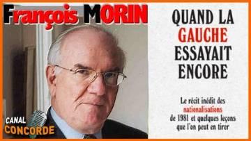François Morin, économiste : 1) Les nationalisations
