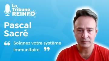 REINFOCOVID : Pascal Sacré : Soignez votre système immunitaire