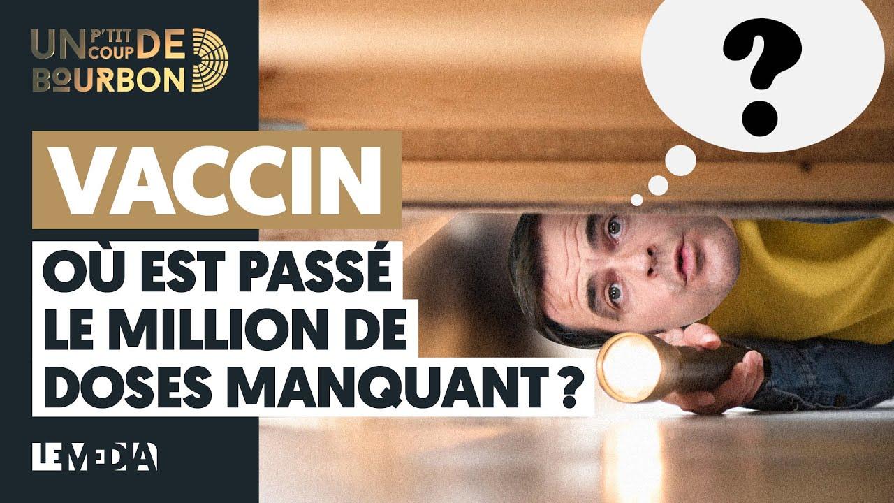 VACCIN : OÙ EST PASSÉ LE MILLION DE DOSES MANQUANT ?