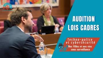 Audition plateforme Technopolice – Loi cadre sécurité, sûreté