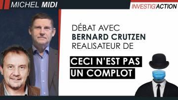 « Ceci n'est pas un complot » : débat avec le réalisateur Bernard Crutzen – Michel Midi