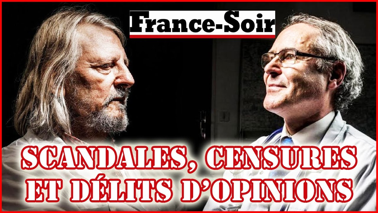 CENSURE : Raoult, Perronne, France Soir | Délit d'opinion, science et politique