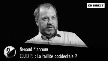 COVID 19 : La faillite occidentale ? Renaud Piarroux [ EN DIRECT ]