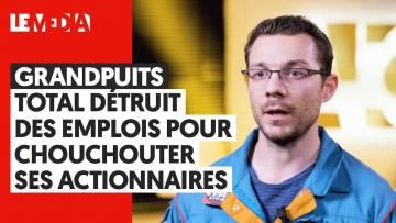 GRANDPUITS : TOTAL DÉTRUIT DES EMPLOIS POUR CHOUCHOUTER SES ACTIONNAIRES