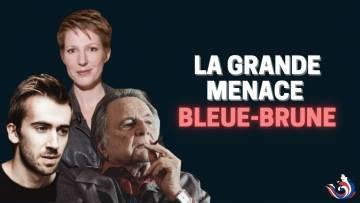 LA GRANDE MENACE BLEUE-BRUNE