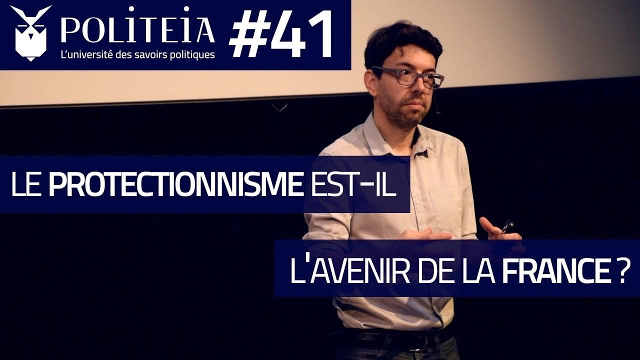 Le protectionnisme est-il l'avenir de la France ? | Julien Bueb