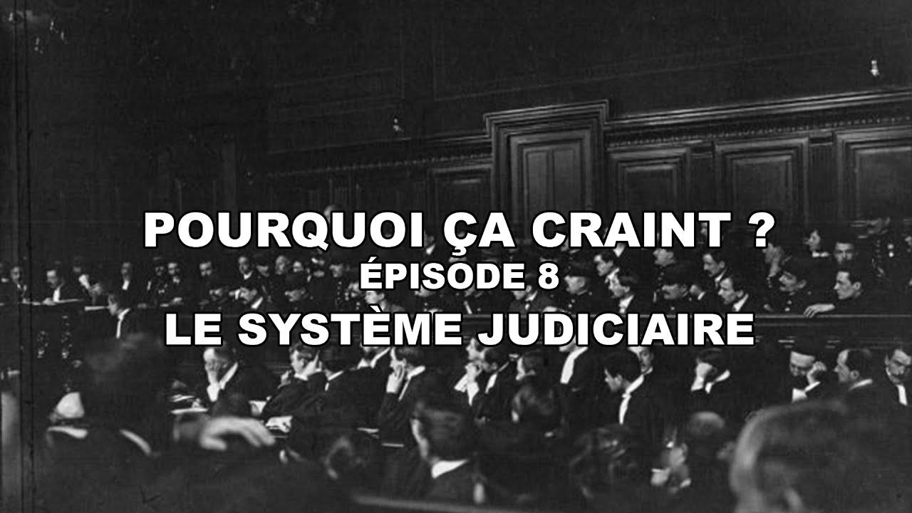 Pourquoi Ça Craint EP 8 : Le Système Judiciaire