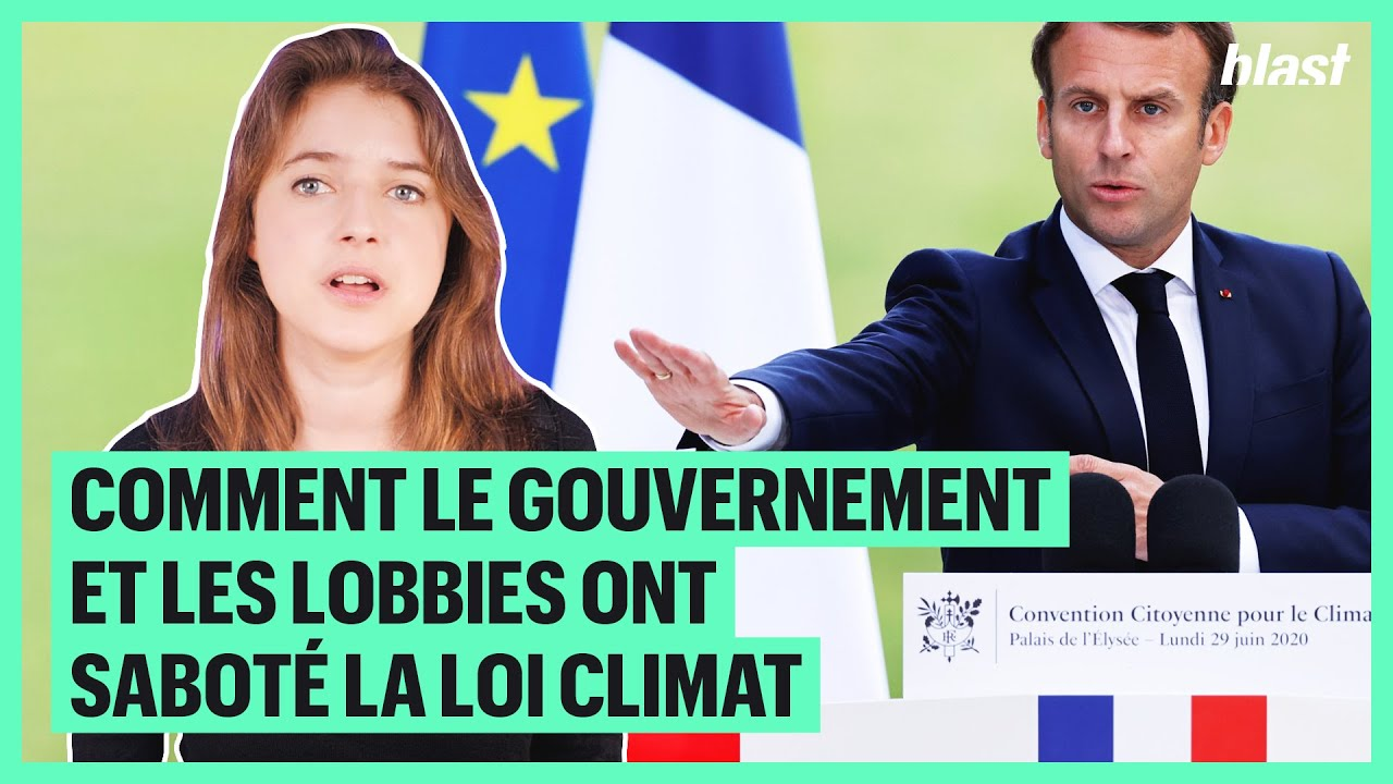 COMMENT LE GOUVERNEMENT ET LES LOBBIES ONT SABOTÉ LA LOI CLIMAT