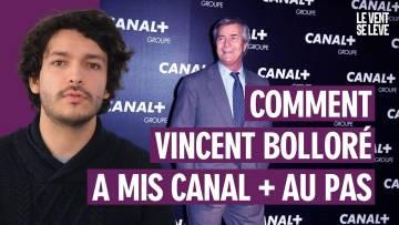 COMMENT VINCENT BOLLORÉ A MIS CANAL+ AU PAS