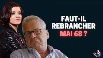 FAUT-IL REBRANCHER MAI 68 ?